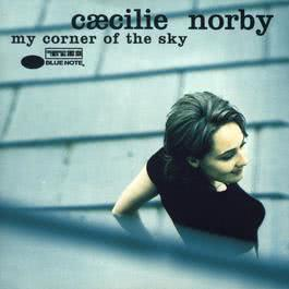 My Corner Of The Sky 1996 Caecilie Norby
