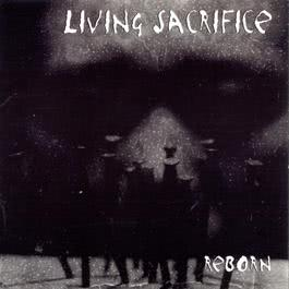 Reborn 1997 Living Sacrifice