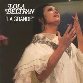 La Grande 2002 Lola Beltrán