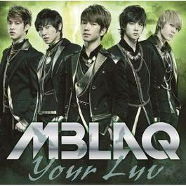 Your Luv (Japanese Version) 2011 MBLAQ