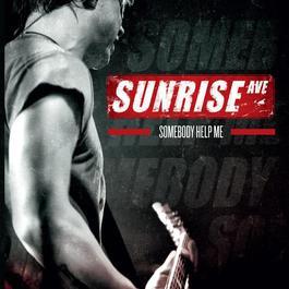 Somebody Help Me 2011 Sunrise Avenue