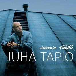 Jossain täällä 2012 Juha Tapio