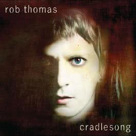 cradlesong 2009 Rob Thomas