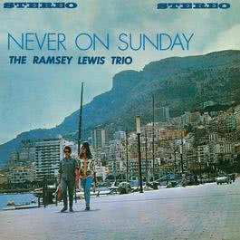 Never On Sunday 1961 Ramsey Lewis