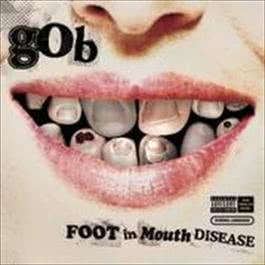 Foot In Mouth Disease 2008 GOB