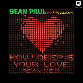 How Deep Is Your Love (feat. Kelly Rowland) [Remixes] 2012 Sean Paul