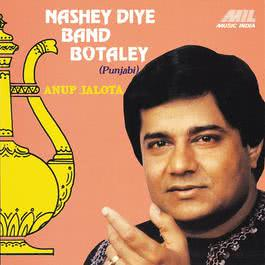 Nashey Diye Band Botaley 1991 Anup Jalota