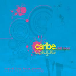 Caribe Chill Room 2007 Various Artists