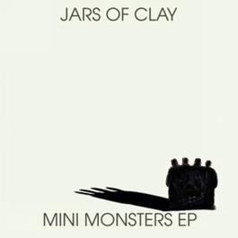 Mini Monsters EP 2010 Jars Of Clay