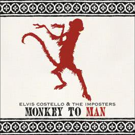 Monkey To Man 2004 Elvis Costello; The Imposters