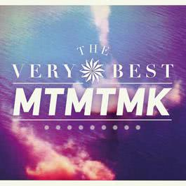 MTMTMK 2012 The Very Best
