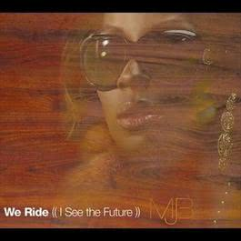 We Ride (I See The Future) 2006 Mary J. Blige