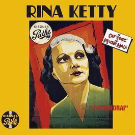 Du Caf' Conc' au Music Hall 2011 Rina Ketty