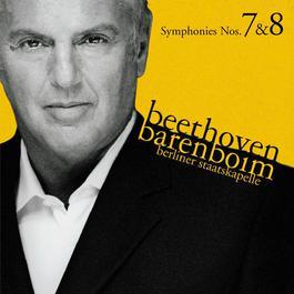Beethoven : Symphonies Nos 7 & 8 2006 Berliner Staatskapelle; Daniel Barenboim