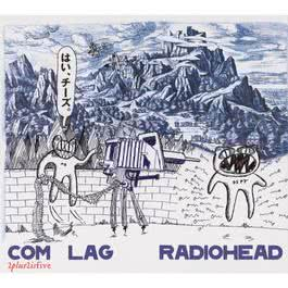 Com Lag: 2+2=5 2004 Radiohead