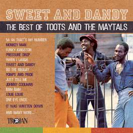 Sweet And Dandy: The Best Of Toots And The Maytals 2008 Toots & The Maytals