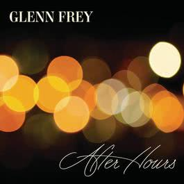 After Hours 2012 Glenn Frey