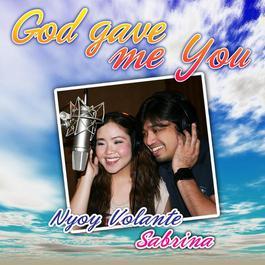 God Gave Me You 2012 Nyoy Volante