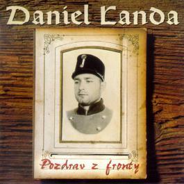 Pozdrav Z Fronty 2006 Daniel Landa