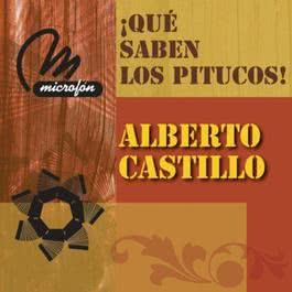 Qué Saben los Pitucos 2011 Alberto Castillo