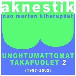 Unohtumattomat Takapuolet 2 (1997-2002) 2011 Aknestik