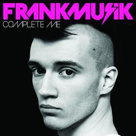 Complete Me 2009 Frankmusik