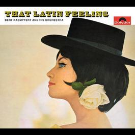 That Latin Feeling 1964 Bert Kaempfert And His Orchestra