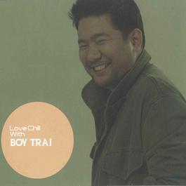 อัลบั้ม Love Chill With Boy Trai