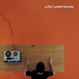 Lunatic Harness 2003 U-Ziq