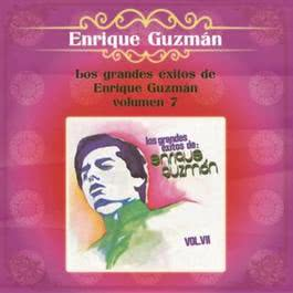 Los Grandes Exitos de Enrique Guzman - Volumen Siete 2012 Enrique Guzman