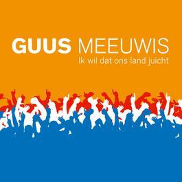 Ik Wil Dat Ons Land Juicht 2006 Guus Meeuwis
