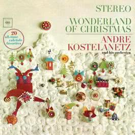 Wonderland of Christmas 2011 Andre Kostelanetz & His Orchestra