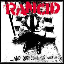 ...And Out Come The Wolves 2015 Rancid
