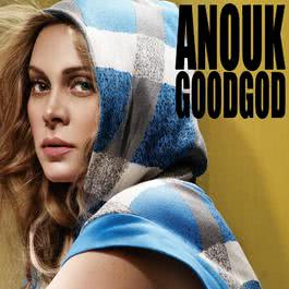 Good God 2013 Anouk