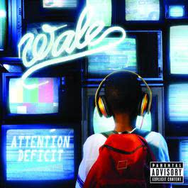 Attention Deficit 2009 Wale