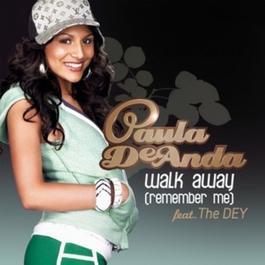Walk Away (Remember Me) 2010 Paula DeAnda