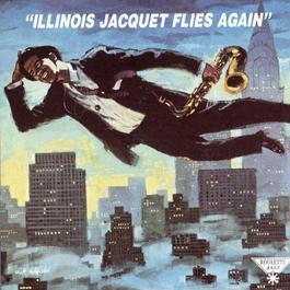 Illinois Jacquet Flies Again 1991 Illinois Jacquet