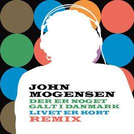 Der Er Noget Galt I Danmark, Livet Er Kort Remix 2008 John Mogensen