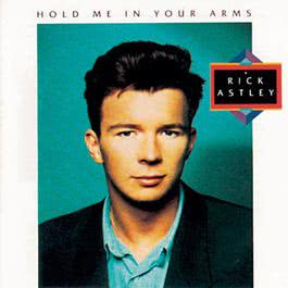 Hold Me In Your Arms 1988 Rick Astley