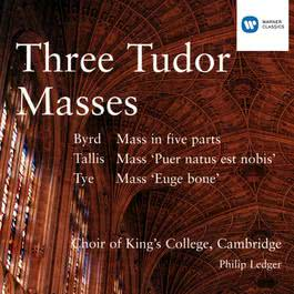 Three Tudor Masses - Byrd/Tallis/Tye 2008 Cambridge King's College Choir