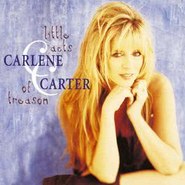 Little Acts Of Treason 2010 Carlene Carter