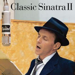 Classic Sinatra II 2009 Frank Sinatra