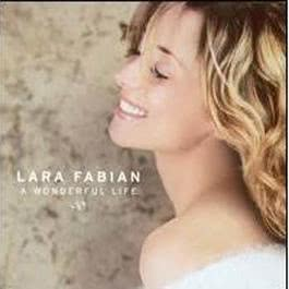 A Wonderful Life 2004 Lara Fabian
