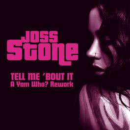 Tell Me 'Bout It (A Yam Who? Rework) 2007 Joss Stone