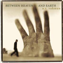 Between Heaven and Earth 2004 A. R. Rahman