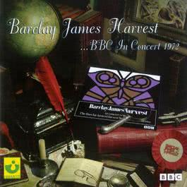 BBC In Concert 1972 (Stereo) 2009 Barclay James Harvest