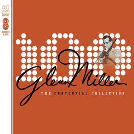 The Centennial Collection 2004 Glenn Miller