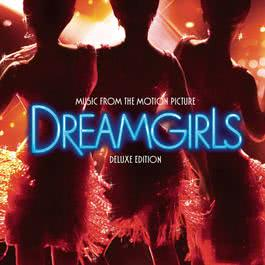 Dreamgirls Music from the Motion Picture - Deluxe Edition 2006 Various Artists