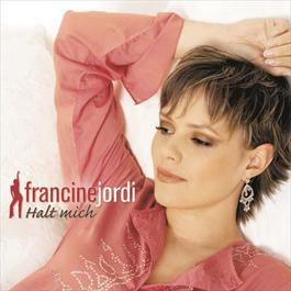 Halt mich 2005 Francine Jordi