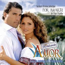Destilando Amor (OST) 2007 Various Artists